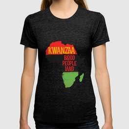 Kwanzaa Blood People Land African American Culture T-shirt