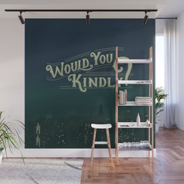 Would You Kindly Wall Mural