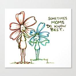 """""""Moms Know Best"""" Flowerkid Canvas Print"""