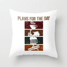 Motorbike Caffeine Naughty Adult Humor Design Title: Plan For The Day Coffee Motorcycle Beer Sex Throw Pillow