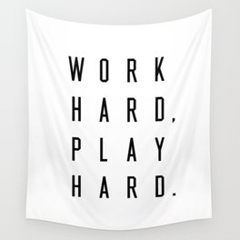 Work Hard Play Hard Wall Tapestry