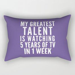MY GREATEST TALENT IS WATCHING 5 YEARS OF TV IN 1 WEEK (Ultra Violet) Rectangular Pillow