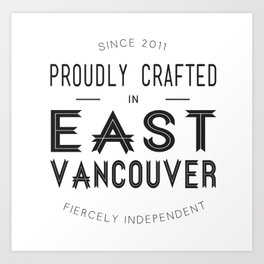 Proudly Crafted In East Vancouver ESG Logo Art Print