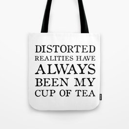 Distorted Realities - Virginia Woolf quote for tea drinker! Tote Bag