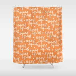Be Full of Self Worth - Hand Lettering Design Shower Curtain