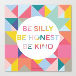 Be Silly Bright & Happy Canvas Print