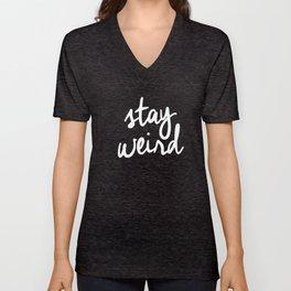 Stay Weird lol black and white typography poster black-white design home decor bedroom wall art Unisex V-Neck