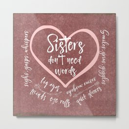 No Words: Sister Love Quote Metal Print