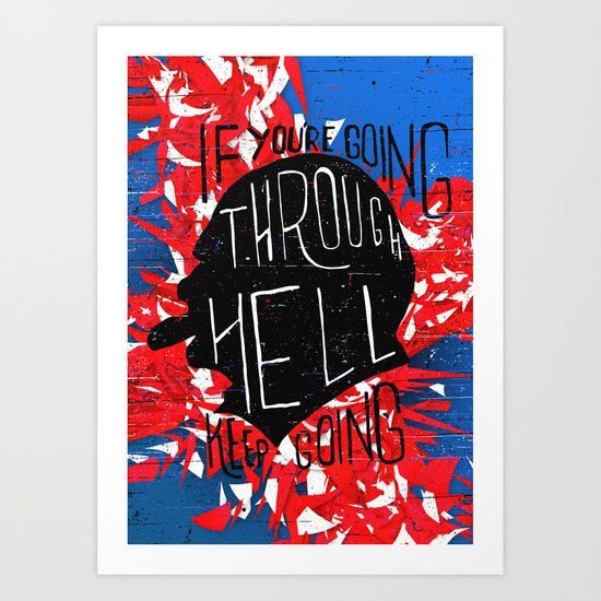 If You' re Going Through Hell, Keep Going (Feat. Flip Rolim) Art Print