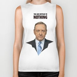 You are entitled to nothing - Frank Underwood Biker Tank