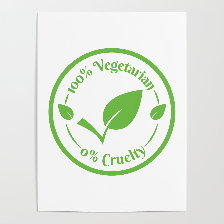 Vegan logo icon stamp seal 100% Vegetarian 0% Cruelty in circle Poster by  fogsj