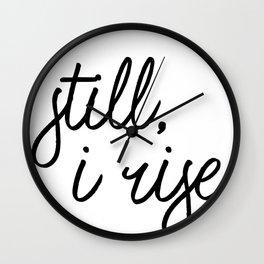 still i rise Wall Clock