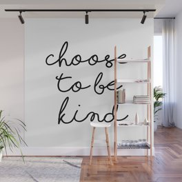 Choose To Be Kind Wall Mural