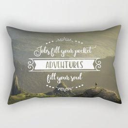 Jobs fill your pocket, adventures fill your soul Rectangular Pillow