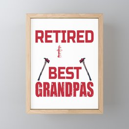 Retired Firefighter Make The Best Grandpas For A Firefighter Framed Mini Art Print