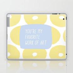 You're My Favorite Work of Art Laptop & iPad Skin