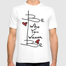 Be who you wanna be SMALL White Mens Fitted Tee