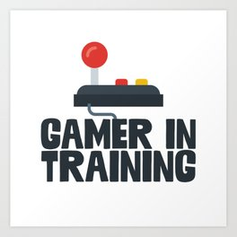 Gamer In Training Art Print