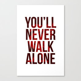You Never Walk Alone Liverpool Poster Canvas Print