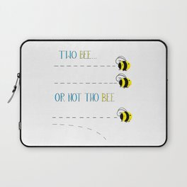 Two Bee or Not... Laptop Sleeve
