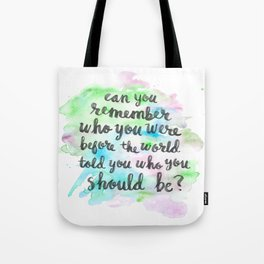 Can you remember who you were...? Tote Bag