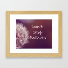 Stop Believin' Framed Art Print
