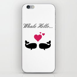 Whale Hello, Love Whales, whale lovers, animal lovers, valentines gift iPhone Skin