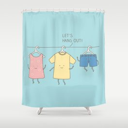 Let's hang out! Shower Curtain