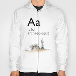 A is for Archaeology Hoody