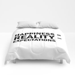 Happiness = Reality - Expectations Comforters