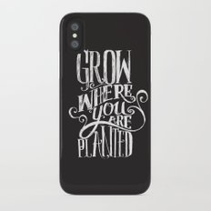 Grow Where You Are Planted Slim Case iPhone X
