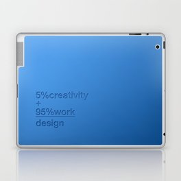 5% creativity + 95% work = design Laptop & iPad Skin