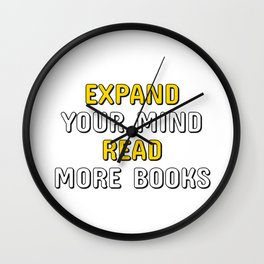 EXPAND YOUR MIND READ MORE BOOKS Wall Clock
