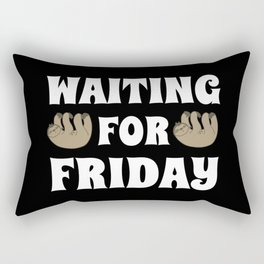 Waiting for Friday gift weekend Sloth Rectangular Pillow