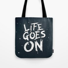 LIFE GOES ON TYPOGRAPHY Tote Bag