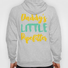 Daddy's Little Pipefitter Fun Pipefitter Daughter Pipefitter Son Hoody
