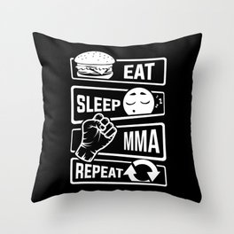 Eat Sleep MMA Repeat - Mixed Martial Arts Fighter Throw Pillow