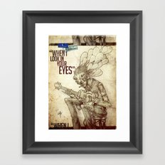 When I look in your eyes Framed Art Print