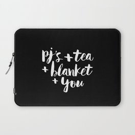PJs Tea Blanket and You black-white contemporary typography poster home wall decor bedroom Laptop Sleeve