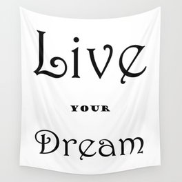 Live your Dream Wall Tapestry