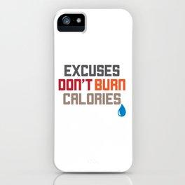 Excuses Don't Burn Calories Motivational Workout iPhone Case