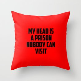 my head is a prison funny quotes Throw Pillow