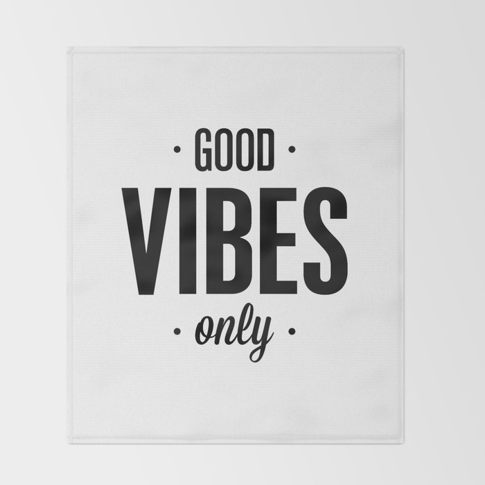 Good Vibes Only black and white vibrations typographic quote poster quotes wall home decor Throw Blanket