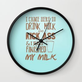 Drink Milk and Kick Ass (The IT Crowd) Wall Clock