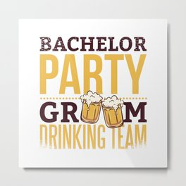 Bachelor party best gift Metal Print