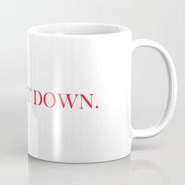 bitch Sit down Coffee Mug
