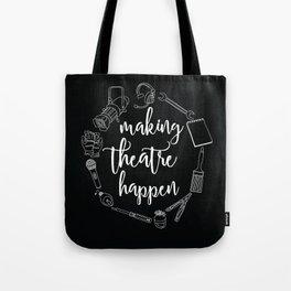 Making Theatre Happen Tote Bag