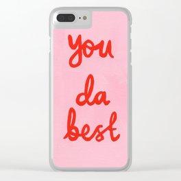 You da best Clear iPhone Case