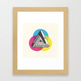 Seeing is Believing Framed Art Print
