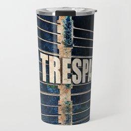 No Trespassing Travel Mug